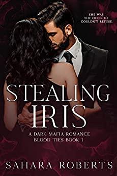 Stealing Iris by Sahara Roberts