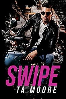 Swipe by TA Moore