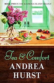 Tea & Comfort by Andrea Hurst