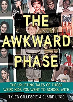 The Awkward Phase by Tyler Gillespie