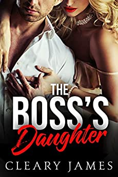 The Boss's Daughter by Cleary James
