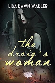 The Draig's Woman by Lisa Dawn Wadler