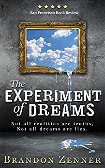 The Experiment of Dreams by Brandon Zenner