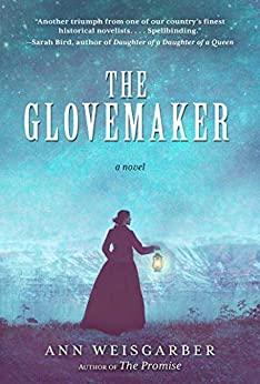 The Glovemaker by Ann Weisgarber