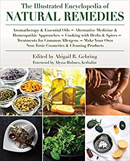 The Illustrated Encyclopedia of Natural Remedies by Abigail R. Gehring