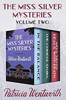 The Miss Silver Mysteries by Patricia Wentworth