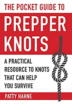 The Pocket Guide to Prepper Knots by Patty Hahne