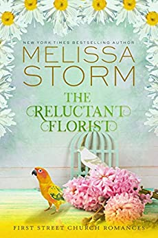 The Reluctant Florist by Melissa Storm