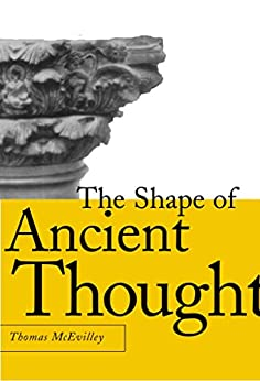 The Shape of Ancient Thought by Thomas McEvilley