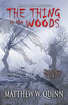 The Thing in the Woods by Matthew W. Quinn