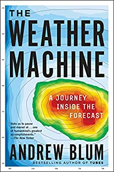 The Weather Machine by Andrew Blum