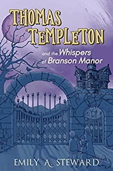Thomas Templeton and the Whispers of Branson Manor by Emily A. Steward