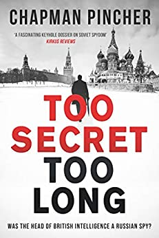 Too Secret Too Long by Chapman Pincher