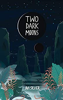 Two Dark Moons by Avi Silver