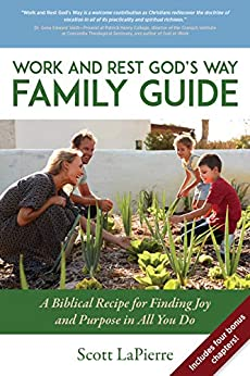 Work and Rest God's Way Family Guide by Scott LaPierre