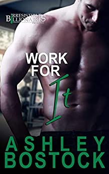 Work for It by Ashley Bostock