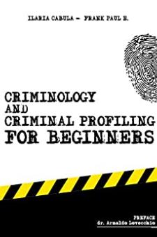 Criminology and Criminal Profiling for beginners