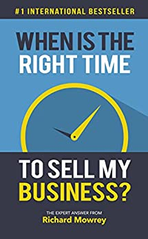 When Is The Right Time To Sell My Business?