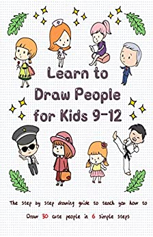 Learn to Draw People for Kids 9-12