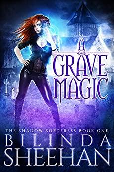 A Grave Magic by Bilinda Sheehan