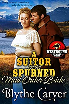 A Suitor for the Spurned Mail Order Bride by Blythe Carver
