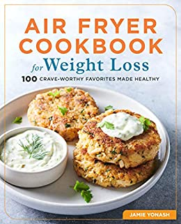 Air Fryer Cookbook for Weight Loss by Jamie Yonash