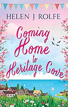 Coming Home to Heritage Cove by Helen J Rolfe