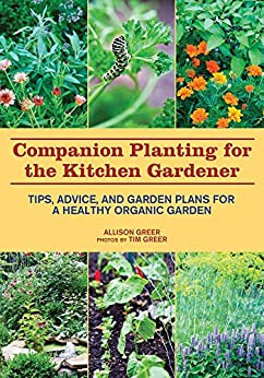 Companion Planting for the Kitchen Gardener by Allison Greer
