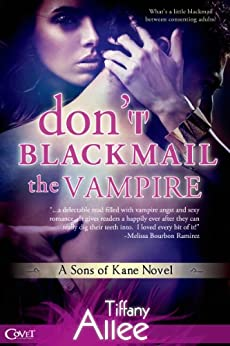 Don't Blackmail the Vampire by Tiffany Allee