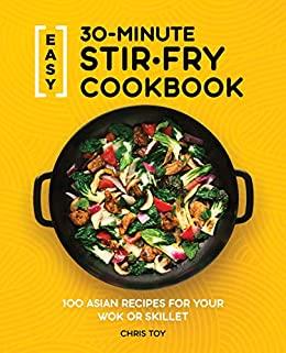 Easy 30-Minute Stir-Fry Cookbook