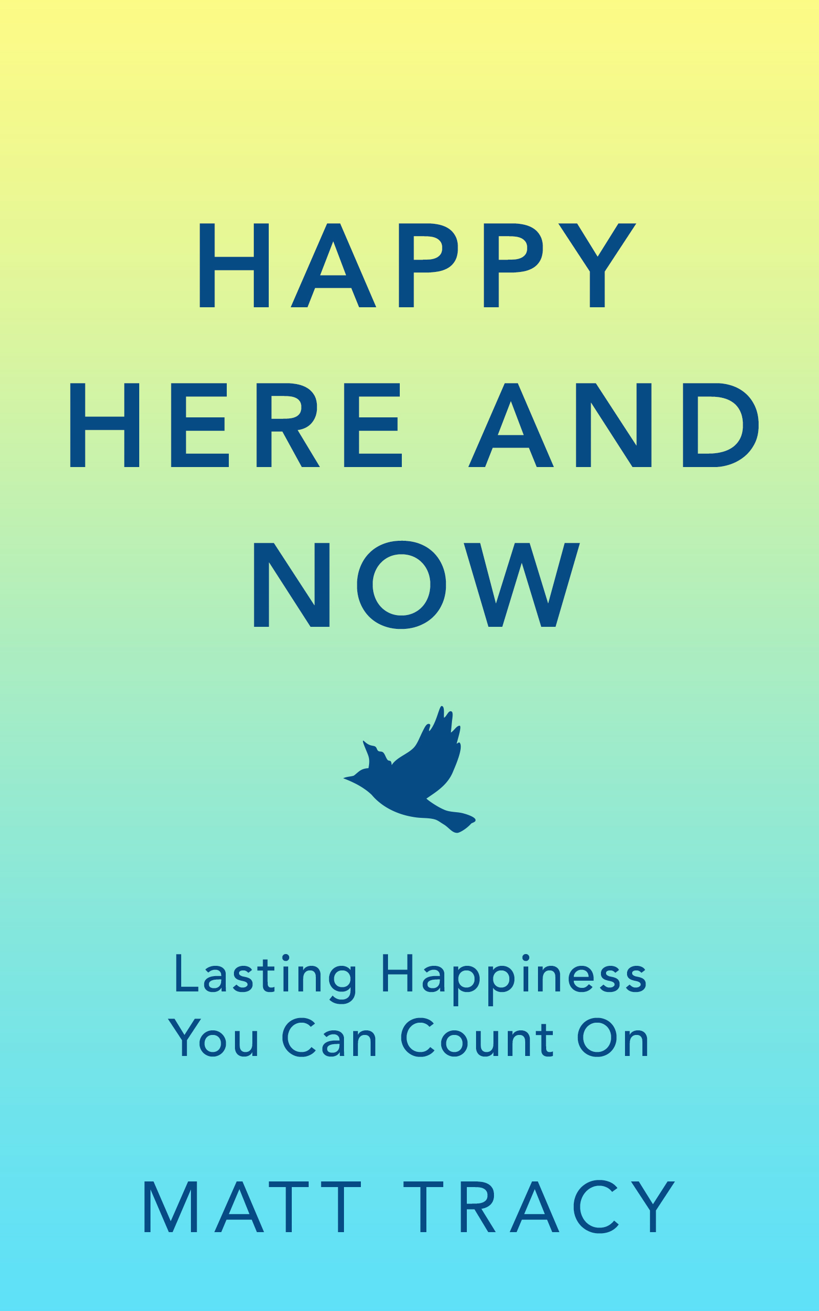 Happy Here and Now