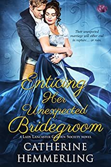 Enticing Her Unexpected Bridegroom by Catherine Hemmerling