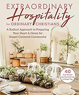 Extraordinary Hospitality for Ordinary Christians