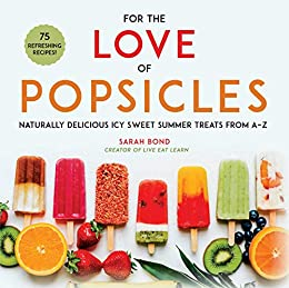 For the Love of Popsicles by Sarah Bond