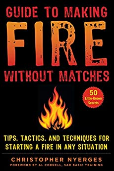 Guide to Making Fire Without Matches by Christopher Nyerges