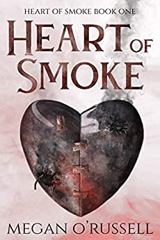 Heart of Smoke by Megan O'Russell
