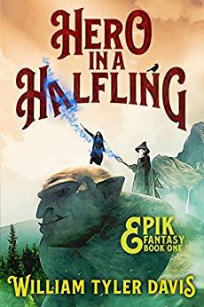 Hero in a Halfling by William Tyler Davis