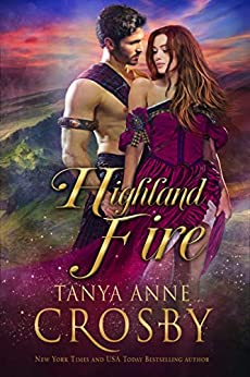 Highland Fire by Tanya Anne Crosby