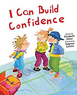 I Can Build Confidence by Dagmar Geisler