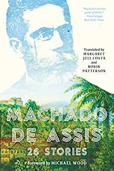 Machado de Assis by Joaquim Maria Machado de Assis
