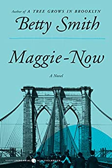 Maggie-Now by Betty Smith