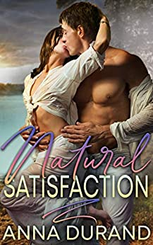 Natural Satisfaction by Anna Durand