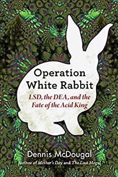 Operation White Rabbit by Dennis McDougal