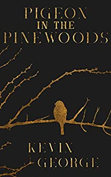 Pigeon in the Pinewoods by Kevin George