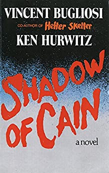 Shadow of Cain by Vincent Bugliosi