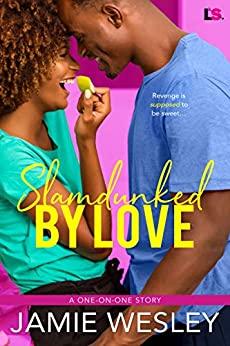 Slamdunked by Love by Jamie Wesley