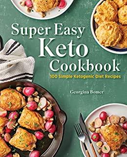 Super Easy Keto Cookbook