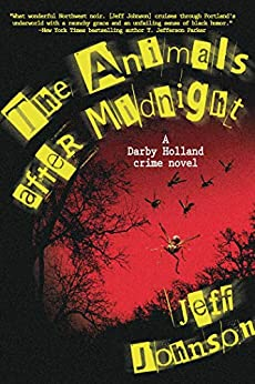 The Animals After Midnight by Jeff Johnson