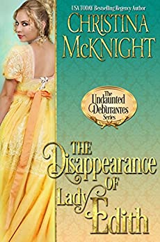 The Disappearance of Lady Edith by Christina McKnight