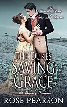 The Duke's Saving Grace by Rose Pearson